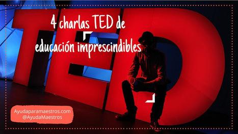 4 charlas #TED de educación imprescindibles | TIC & Educación | Scoop.it