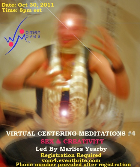 VIRTUAL CENTERING MEDITATION #4 Sex and Creativity | Fashion Technology Designers & Startups | Scoop.it