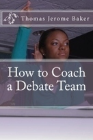 """How to Coach a Debate Team"" by Thomas Jerome Baker 