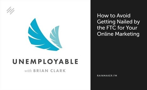How to Avoid Getting Nailed by the FTC for Your Online Marketing - Copyblogger | Story and Narrative | Scoop.it