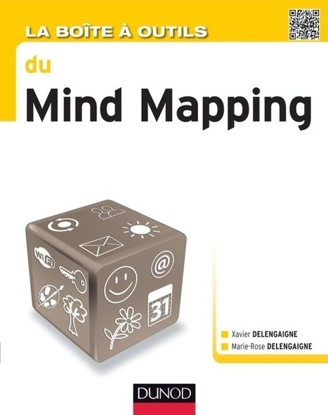 La boîte à outils du Mind Mapping vient de paraître ! - Le Blog de Xavier DELENGAIGNE   Medic'All Maps   Scoop.it