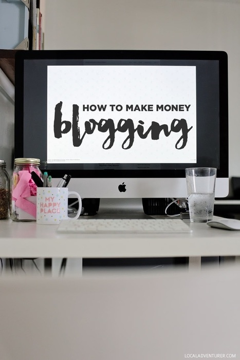 How to Make Money Blogging | It's a digital world | Scoop.it