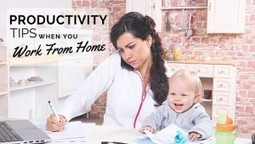Easy Ways to Maximize Productivity Working From Home | Local Business Marketing | Scoop.it