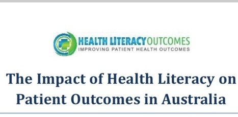 The Impact of Health Literacy on Patient Outcomes in Australia | Targeting Social Determinants  of Health (social gradient, stress, early life, social exclusion, work, unemployment, social support, addiction, food, transport) | Scoop.it