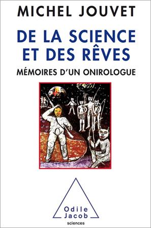 De la science et des rêves - Éditions Odile Jacob | REM sleep | Scoop.it