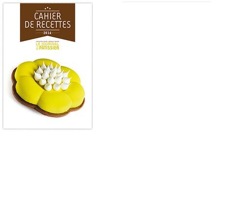 Le journal du pâtissier, cahier de recettes 2016 | les revues au CDI | Scoop.it