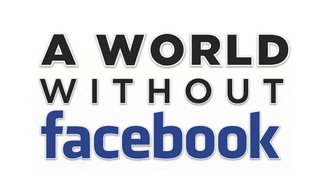 A world without Facebook | Hashslush --- Design, Technology, Social Media, Advertising, Mobile, Gadgets | Scoop.it