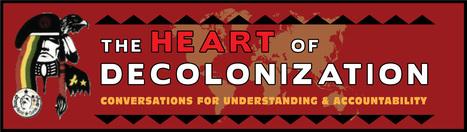 Heart of Decolonization Gathering | Community Village Daily | Scoop.it