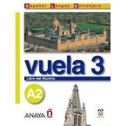 Vuela 3 Libro del Alumno A2 Espanol Lengua Extranjera / Spanish As Foreign Language: Amazon.es: Aa.Vv.: Libros | ENSEÑANZA DEL ESPAÑOL COMO SEGUNDA LENGUA | Scoop.it