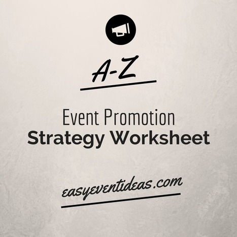 A-Z Event Promotion Strategy Worksheet | Event Planning | Scoop.it