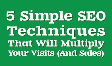 5 Simple SEO Techniques That Will Multiply Your Visits and Sales #infographic | digital marketing strategy | Scoop.it