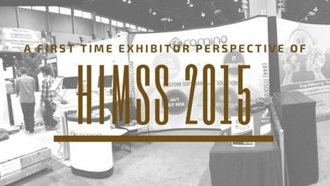 HIMSS 2015 - A first time exhibitor perspective | Technology | Scoop.it