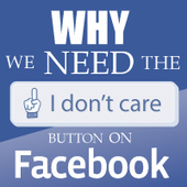 Why Facebook Needs An 'I Don't Care' Button | digitalNow | Scoop.it