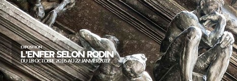 18 octobre 2016-22 janvier 2017 :: exposition 'L'Enfer selon Rodin' | Musée Rodin (Paris) | L'actu culturelle | Scoop.it