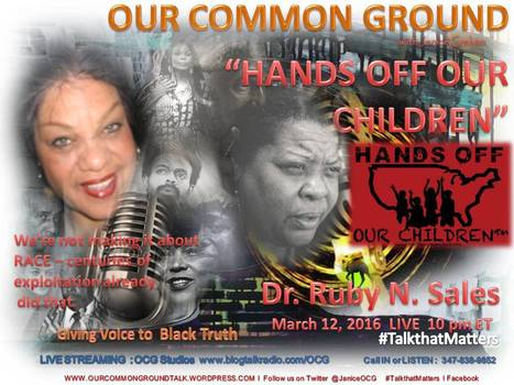 OUR COMMON GROUND :: STOP THE WAR ON OUR CHILDREN™  A Day of Action :: Ruby N. Sales, Guest | OUR COMMON GROUND with Janice Graham  ☥ Coming Up | Scoop.it