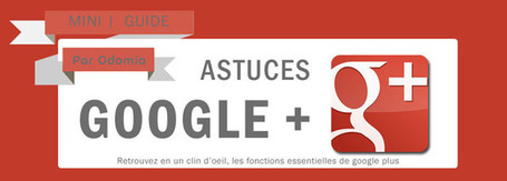 Infographie Google Plus : Le Mini guide de démarrage pour débutant ! - Le Blog Odomia. (Infographie) | Going social | Scoop.it