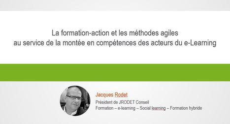 Webconference #2 – Jacques Rodet – La formation-action et les méthodes agiles au service de la montée en compétences des acteurs du e-Learning | Learning Sphere | Site professionnel de Jacques Rodet | Scoop.it