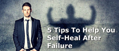 5 Tips To Help You Self-Heal After Failur | Business Promotional Ideas and Products | Scoop.it