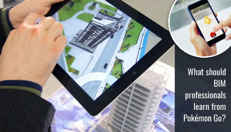 What should BIM professionals learn from Pokémon Go?   Architecture Engineering & Construction (AEC)   Scoop.it