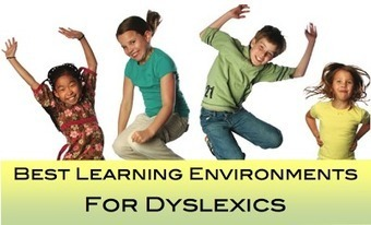 LD Action: Creating Possibilities: The Best Learning Environments For Dyslexics | Reading Difficulties and Dyslexia | Scoop.it