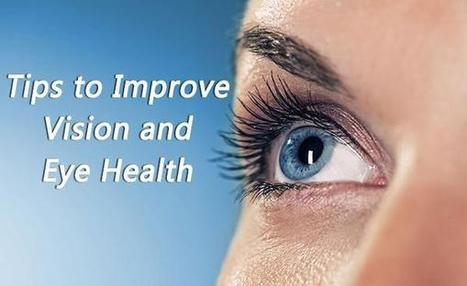 Eye Care: How to Improve Vision  - Best Skin Care  and eye care product order online | nestpillmart | Scoop.it