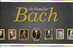 De familie Bach - Nieuw verschenen - Muziek | Christelijke muziek | Scoop.it