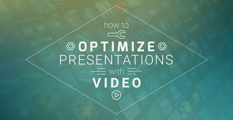 How to Optimize Your Presentations with Video | Digital Presentations in Education | Scoop.it