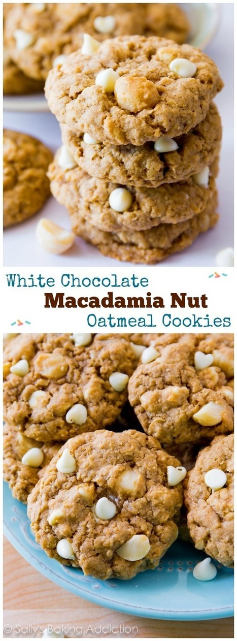 White Chocolate Macadamia Nut Oatmeal Cookies. - Sally's Baking ... | All Things Cookie Baking | Scoop.it