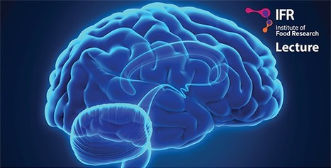 Gut bacteria and mind control: to fix your brain, fix your gut!   Institute of Food Research   Institute of Food Research News   Scoop.it