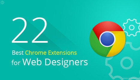 22 Useful Chrome Extensions for Web Designers | Web Design | Scoop.it