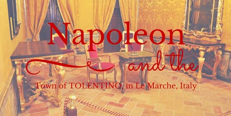 Napoleon and the city of Tolentino, Le Marche, Italy | Le Marche another Italy | Scoop.it