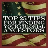 Top 25 Tips for Finding Your Colonial Ancestors | FamilyTreeUniversity.com | Genealogy | Scoop.it