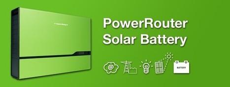 Solar Battery - the PowerRouter | Stockage d'énergie | Scoop.it