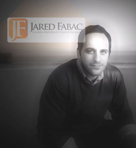 Jared Fabac Launches 'The Industrial (Marketing) Revolution: How Technology Changes Everything for the Industrial Marketer'   Marketing for Manufacturers   Scoop.it