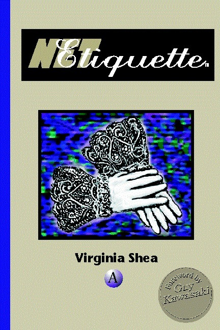 The Core Rules of Netiquette      Excerpted from Netiquette                        by Virginia Shea | Teaching English to Adults | Scoop.it