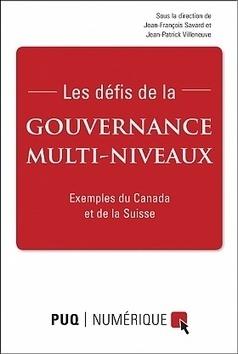 Les défis de la gouvenance multi-niveaux — Presses de l'Université du Québec   Nouveaux paradigmes   Scoop.it