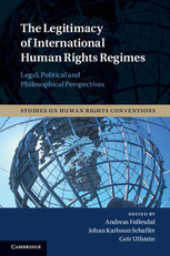"""Legitimacy International Human Rights Regimes Legal Political And Philosophical Perspectives :: Human rights :: Cambridge University Press 