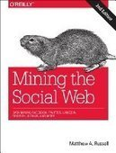 Mining the Social Web, 2nd Edition - PDF Free Download - Fox eBook | web mining | Scoop.it