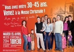 Diocèse de Nantes – 15 avril 2014 : Cathédrale de Nantes – « Vous avez entre 30-45 ans. Venez à la Messe chrismale ! » | Cathédrale saint Pierre et saint Paul de Nantes | Scoop.it