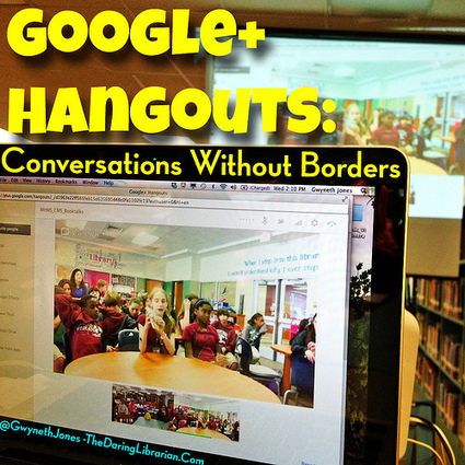Google+ Hangouts: Cool Conversations and BookTalks Without Borders | The Daring Librarian | Creativity in the School Library | Scoop.it