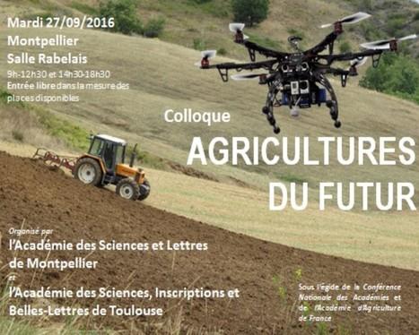 27/09/16 - Colloque « Agricultures du Futur » - Montpellier | Chimie verte et agroécologie | Scoop.it