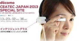 DoCoMo to showcase Google Glass competitor at CEATEC 2013 | Entrepreneurship, Innovation | Scoop.it