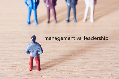 Management vs. Leadership: A Dangerous But Accurate Distinction | Leadership, Innovation, and Creativity | Scoop.it