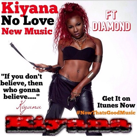 "Kiyana ""NoLove"" get it on itunes now 