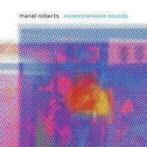 Mariel Roberts – Nonextraneous Sounds – FLAC | Mp3 Total Download | Scoop.it