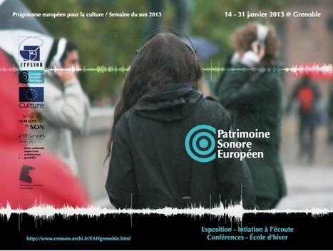 EXPOSITION LE PATRIMOINE SONORE EUROPÉEN EN CONSTRUCTION | DESARTSONNANTS - CRÉATION SONORE ET ENVIRONNEMENT - ENVIRONMENTAL SOUND ART - PAYSAGES ET ECOLOGIE SONORE | Scoop.it