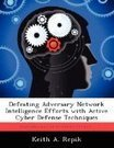 Defeating Adversary Network Intelligence Efforts with Active Cyber Defense Techniques - CyberWar: Si Vis Pacem, Para Bellum CyberWar | CYBERWAR | Scoop.it