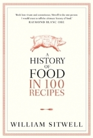 Book Review - A History Of Food In 100 Recipes | Historical gastronomy | Scoop.it