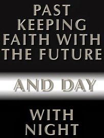 Past keeping faith with future... and day with night | A Contrary Look at History: Past vs Future | Scoop.it