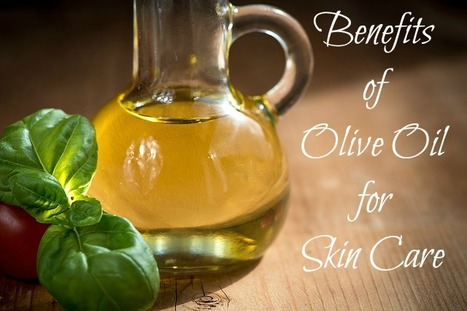 Benefits of Olive Oil for the Skin | Natural Skin Care Topics | Scoop.it